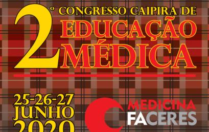 2º Congresso Caipira de Educação Médica da FACERES reúne especialistas internacionais e nacionais