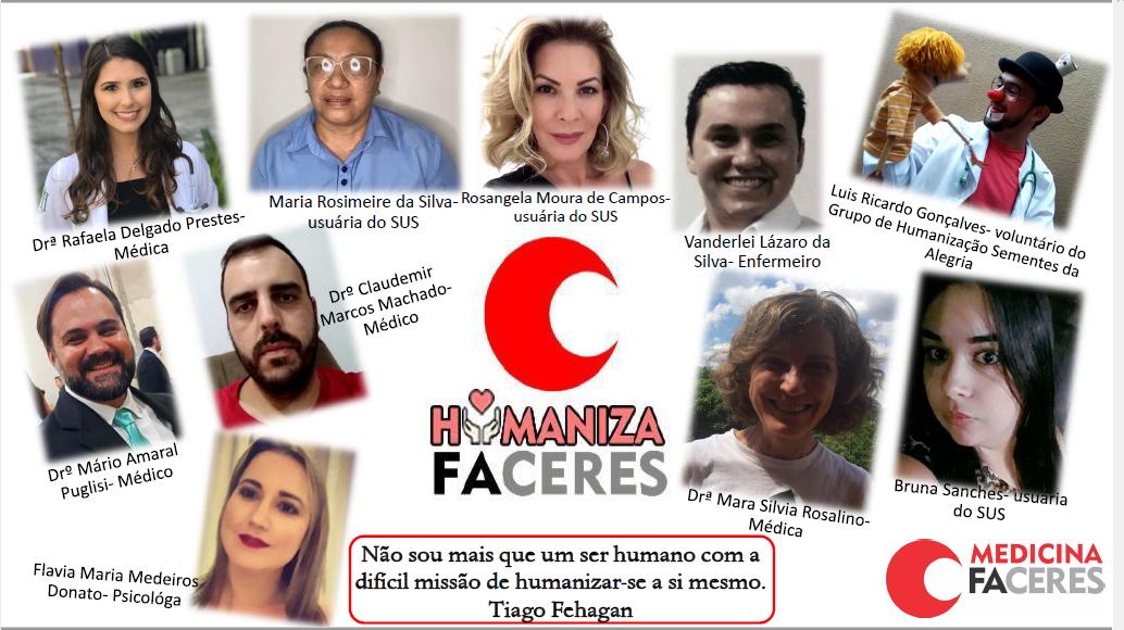 Pacientes e profissionais da área da saúde participam de um encontro virtual do programa Humaniza FACERES com depoimentos sobre humanização em saúde.